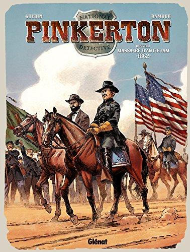 Pinkerton - Tome 03 : Dossier massacre d'Antietam - 1862