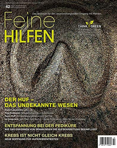 Feine Hilfen, Ausgabe 42: Der Huf - Das unbekannte Wesen (Feine Hilfen / Das Bookazin für den verantwortungsvollen Umgang mit Pferden)