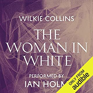 The Woman in White                   By:                                                                                                                                 Wilkie Collins                               Narrated by:                                                                                                                                 Ian Holm                      Length: 24 hrs and 37 mins     899 ratings     Overall 4.5