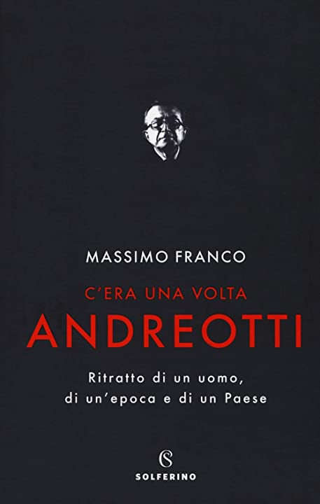 C`era una volta andreotti. ritratto di un uomo, di un`epoca e di un paese (italiano) copertina rigida 978-8828201151