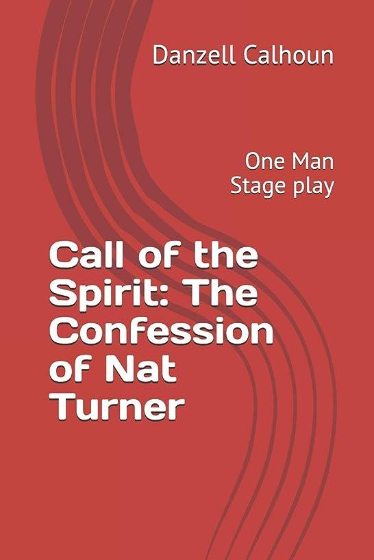 本質的にレトルトずるいCall of the Spirit: The Confession of Nat Turner: One Man Stage play