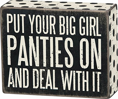"""Primitives By Kathy Box Sign - """"Put Your Big Girl Panties On And Deal With It"""""""
