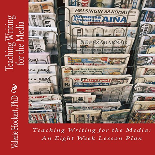 Teaching Writing for the Media: An Eight Week Lesson Plan audiobook cover art