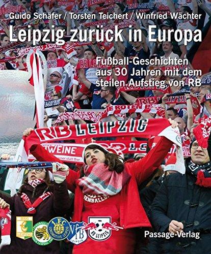 Leipzig zurück in Europa: Die Entwicklung von Leipzigs Fußball in den letzten 30 Jahren