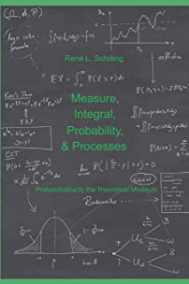 Measure, Integral, Probability & Processes: A concise introduction to probability and random processes. Probab(ilistical)l...