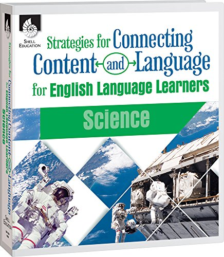 Strategies for Connecting Content and Language for English Language Learners in Science (CCLE [Connecting Content and La