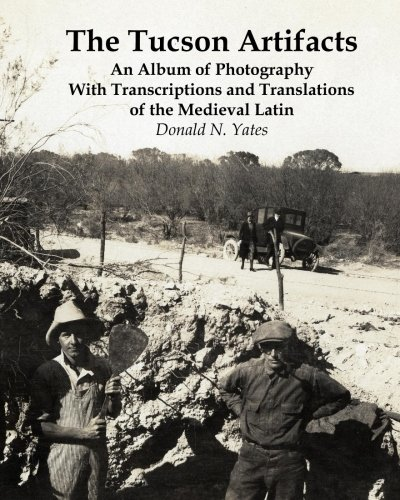 The Tucson Artifacts: An Album of Photography with Transcriptions and Translations of the Medieval Latin