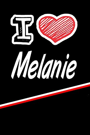 I Love Melanie: Handwriting Journal Practice Writing and Master your Penmanship Featuring 120 pages 6x9