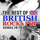 The Best of British Rock & Pop Songs in the Movies
