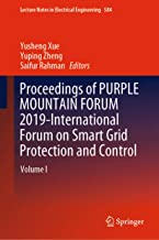 Proceedings of PURPLE MOUNTAIN FORUM 2019-International Forum on Smart Grid Protection and Control: Volume I (Lecture Notes in Electrical Engineering Book 584)