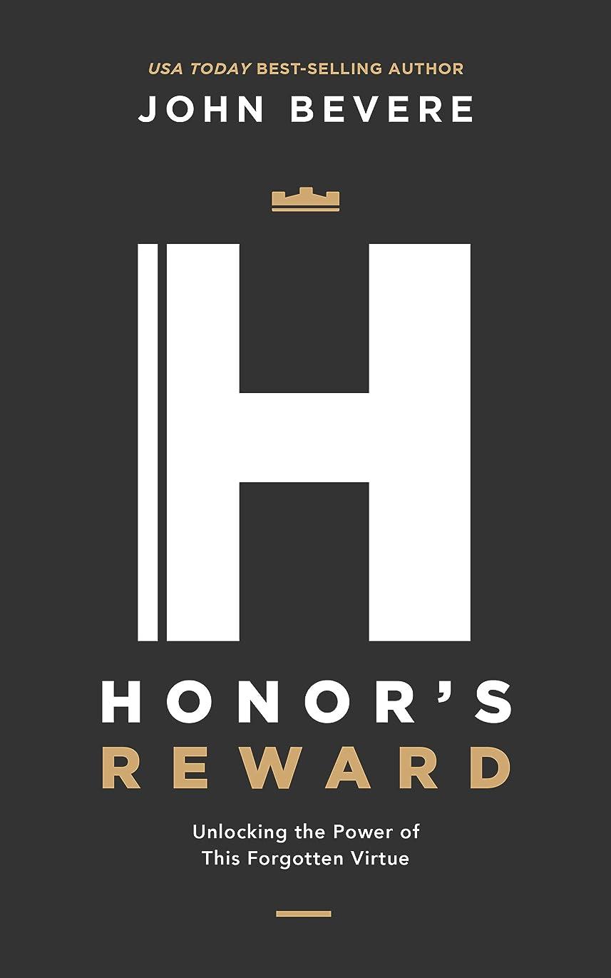 バスヒゲ論争的Honor's Reward: Unlocking the Power of This Forgotten Virtue (English Edition)