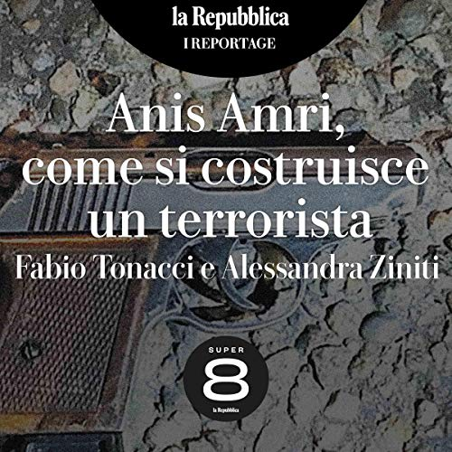 Anis Amri, come si costruisce un terrorista audiobook cover art