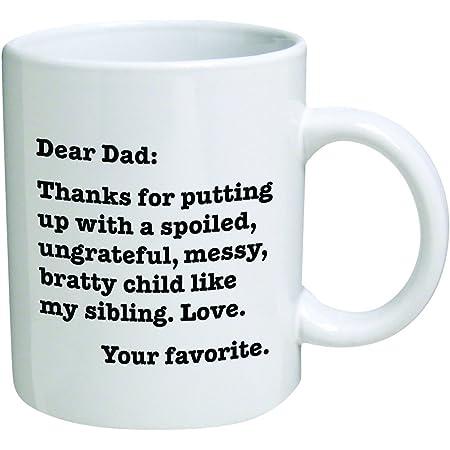 dad mug fathers day mug Dear Dad I/'m Your Favorite Child Mug Funny Mug