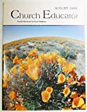 Church Educator: Creative Resources for Church Educators. Volume 24 Number 8, August 1999