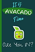 IT IS AVACADO TIME ARE YOU IN?: Cool and Funny avocado notebook journal