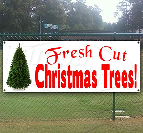 Fresh Cut Xmas Trees 13 Oz Heavy Duty Vinyl Banner Sign with Metal Grommets, Flag