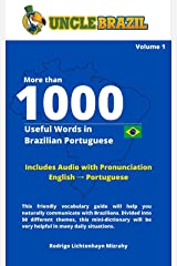 More than 1000 words in Brazilian Portuguese: This friendly vocabulary guide will help you naturally communicate with Brazilians. Kindle Edition