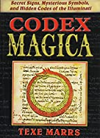 Codex Magica Secret Signs Mysterious Symbols and Hidden Codes of the Illuminati