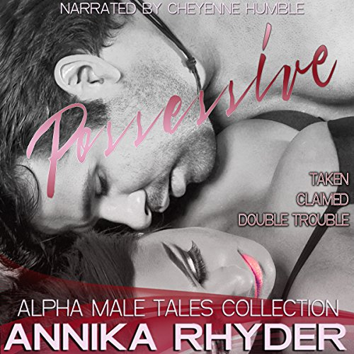 Possessive: Alpha Male Tales Collection cover art