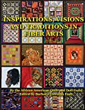 Inspirations, Visions and Traditions in Fiber Arts