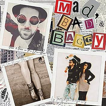 Mad, Bad & Baggy