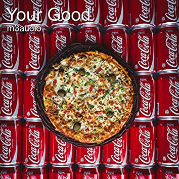 Your Good