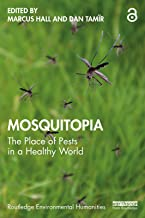 Mosquitopia: The Place of Pests in a Healthy World (Routledge Environmental Humanities) (English Edition)
