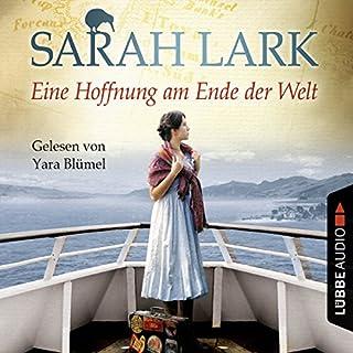 Eine Hoffnung am Ende der Welt                   Autor:                                                                                                                                 Sarah Lark                               Sprecher:                                                                                                                                 Yara Blümel                      Spieldauer: 9 Std. und 18 Min.     158 Bewertungen     Gesamt 4,4