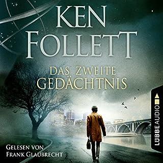 Das zweite Gedächtnis                   Autor:                                                                                                                                 Ken Follett                               Sprecher:                                                                                                                                 Frank Glaubrecht                      Spieldauer: 5 Std. und 46 Min.     260 Bewertungen     Gesamt 4,1