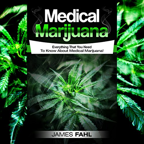Medical Marijuana: Complete Guide to Pain Management and Treatment Using Cannabis audiobook cover art