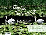 Nachwuchs bei Familie Federweiß: Ein Schwanenbuch für Klein und Groß
