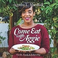 Come Eat with Aggie: Faith, Family, & Fellowship