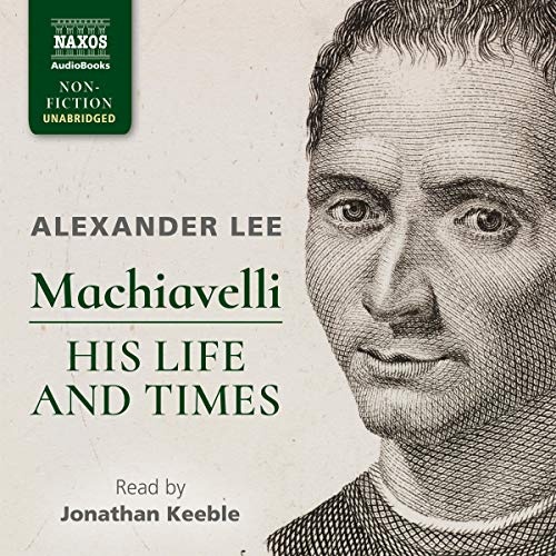 Machiavelli: His Life and Times cover art