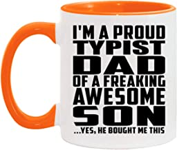 Proud Typist Dad Of Awesome Son - 11oz Accent Coffee Mug Orange Ceramic Tea-Cup - for Father Dad Him from Daughter Son Kid...