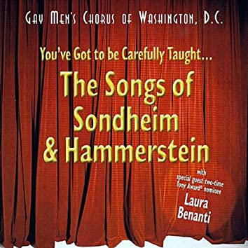 You've Got to Be Carefully Taught: the Songs of Sondheim & Hammerstein
