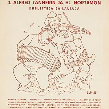 J. Alfred Tannerin ja H.J. Nortamon kupletteja ja lauluja
