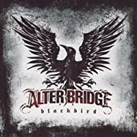 Blackbird by Alter Bridge (2007-10-09)
