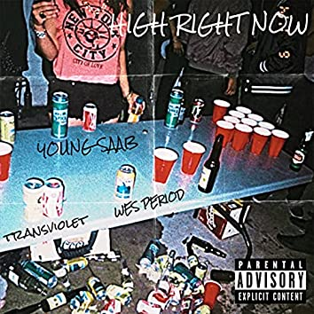 HIGH RIGHT NOW (feat. Wes Period & Transviolet)