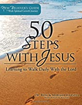 50 Steps With Jesus: Learning to Walk Daily With the Lord: New Believers Guide, A 7 Week Spiritual Growth Journey (Volume 1)