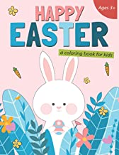 Happy Easter A Coloring Book for Kids: 50 Easter Coloring Pages for Kids