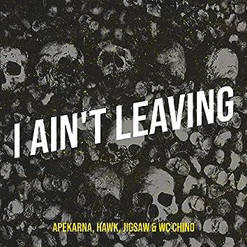 I Ain't Leaving