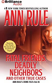 Fatal Friends, Deadly Neighbors: And Other True Cases: 16