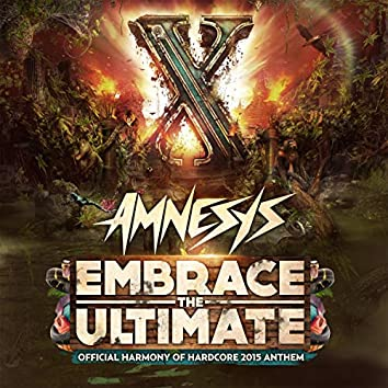 Embrace the ultimate (Official Harmony of Hardcore 2015 anthem)