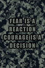 Fear is a reaction courage is a decision: Blank Lined Journal Notebook, Funny Military Notebook, Military journal, Military notebook, Army notebook, ... for soldiers, Military gifts, Army gifts