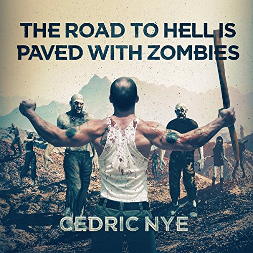 The Road to Hell Is Paved with Zombies audiobook cover art