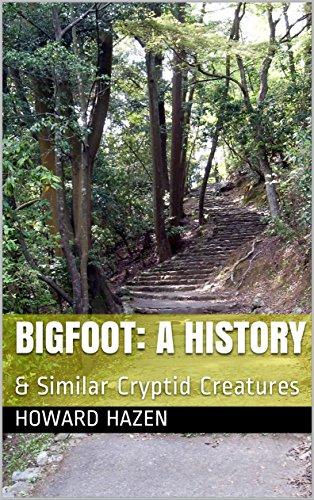 Bigfoot: A History: & Similar Cryptid Creatures (English Edition)