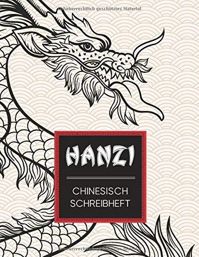 Hanzi   Chinesisch Schreibheft: 112 Seiten mit Seitenzahlen DIN A4 (8,5x11)   Tian Zi Ge Raster   Kalligraphie Übungsblätter zum Schreiben der ...   schöne chinesische Geschenkidee   Drache