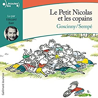 Le Petit Nicolas et les copains     Le Petit Nicolas              By:                                                                                                                                 René Goscinny,                                                                                        Jean-Jacques Sempé                               Narrated by:                                                                                                                                 Édouard Baer                      Length: 1 hr and 44 mins     7 ratings     Overall 5.0
