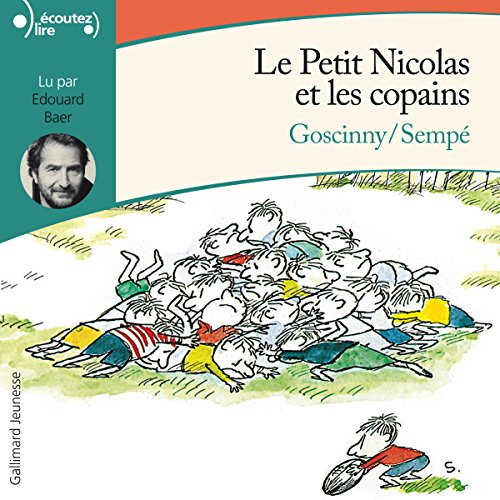 Le Petit Nicolas et les copains     Le Petit Nicolas              By:                                                                                                                                 René Goscinny,                                                                                        Jean-Jacques Sempé                               Narrated by:                                                                                                                                 Édouard Baer                      Length: 1 hr and 44 mins     6 ratings     Overall 5.0