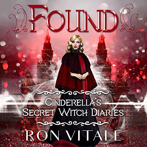 Found: Cinderella's Secret Witch Diaries, Book 3 audiobook cover art